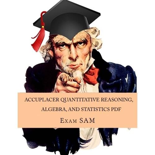 Accuplacer Quantitative Reasoning, Algebra, and Statistics